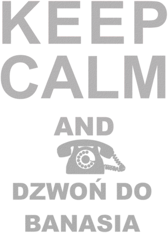 Nadruk Prezent dla gangstera -  z napisem keep calm and dzwoń do Banasia